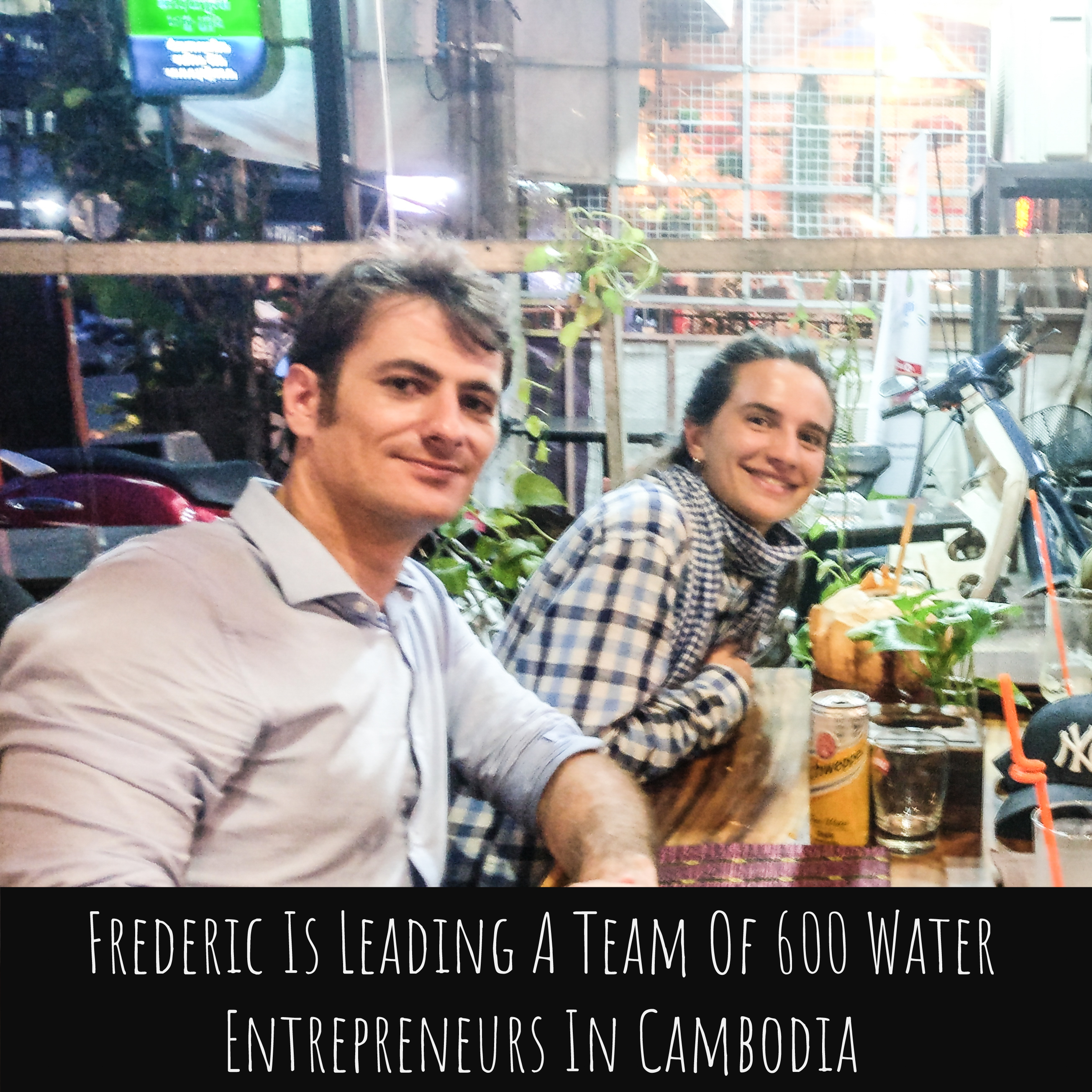 Frederic Is Leading A Team of 600 Water Entrepreneurs In Cambodia